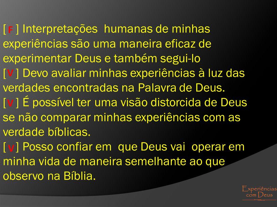 [ ] É possível ter uma visão distorcida de Deus